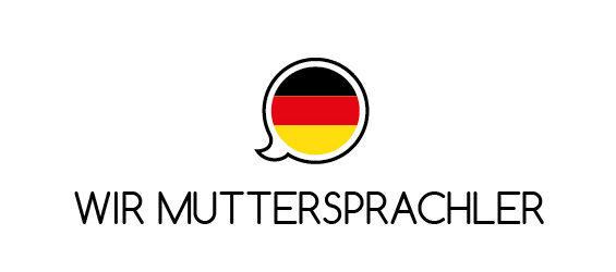 Wir Muttersprachler